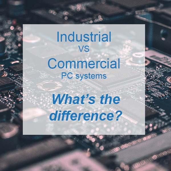 difference between industrial and commercial pc systems