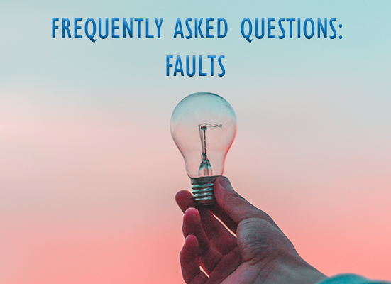Frequently Asked Questions: Faults